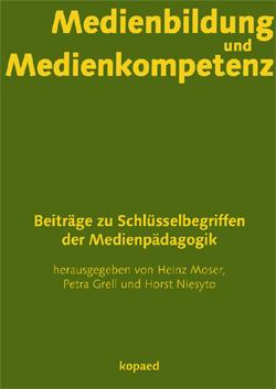 Moser, Grell, Niesyto: Medienbildung und Medienkompetenz